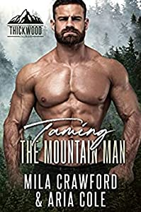 Taming the Mountain Man (Thickwood, CO #3)