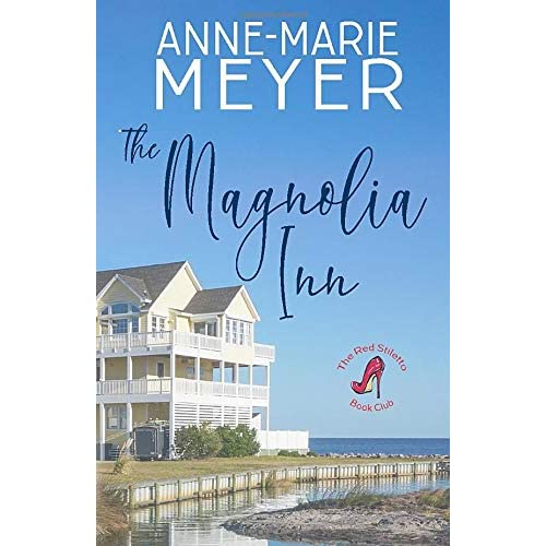 The Magnolia Inn By Anne Marie Meyer