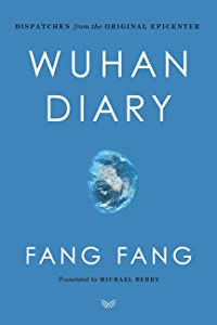 Wuhan Diary: Dispatches from the Original Epicenter