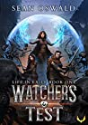 Watcher's Test (Life in Exile, #1)