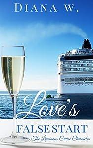 Love's False Start (The Luminous Cruise Chronicles #6)