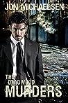 The Deadwood Murders (A Kendall Parker Mystery #2)