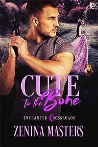Cute to the Bone (Enchanted Crossroads, #4)
