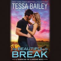 Too Beautiful to Break (Romancing the Clarksons, #4)