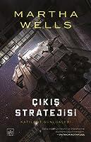 Çıkış Stratejisi (Katilbot Günlükleri, #4)
