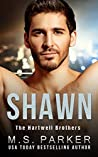 Shawn (The Hartwell Brothers #4)