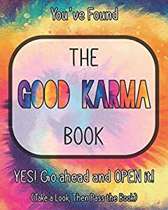 The Good Karma Book: Spreading Good Deeds and Positivity Around the World - Take a Look, Then Pass the Book - Tie-Dye Version