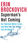 Superman's Not Coming: Our National Water Crisis and What We the People Can Do about It
