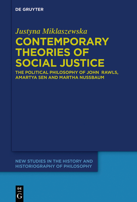 Contemporary Theories of Social Justice: The Political Philosophy of John Rawls, Amartya Sen and Martha Nussbaum