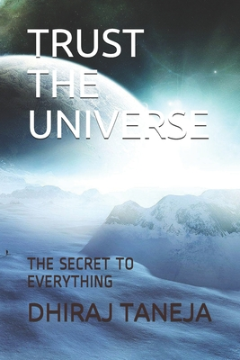 Trust the Universe: The Secret to Everything