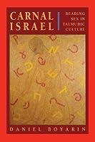 Carnal Israel: Reading Sex in Talmudic Culture