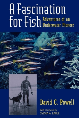 A Fascination for Fish-Adventures of an Underwater Pioneer by Sylvia Earle
