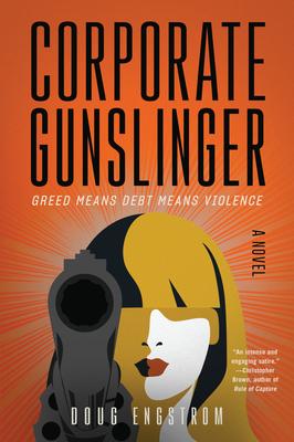 Corporate Gunslinger by Doug Engstrom