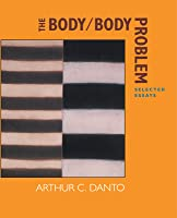 The Body/Body Problem: Selected Essays