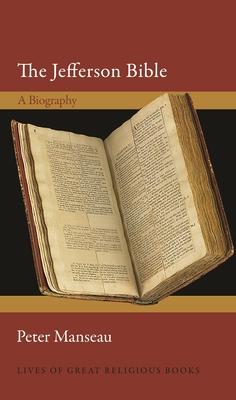 The Jefferson Bible: A Biography