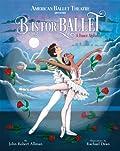 B Is for Ballet: A Dance Alphabet (American Ballet Theatre)