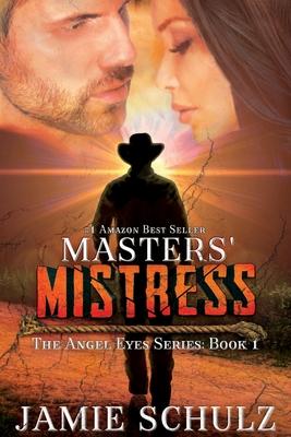 Masters' Mistress (Angel Eyes #1)