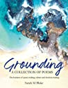 Grounding: A Collection of Poems - The business of peace-making, culture and decision-making