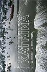 Katrina: A History, 1915-2015