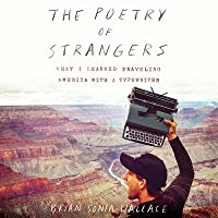 The Poetry of Strangers: What I Learned Traveling America with a Typewriter