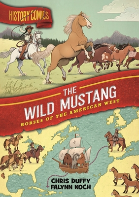 The Wild Mustang: Horses of the American West (History Comics)