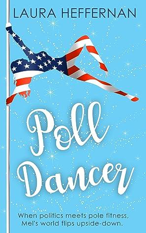 Poll Dancer (Push and Pole, #1)