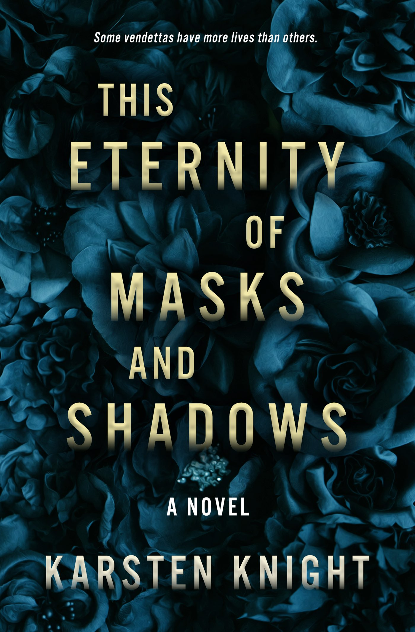 This Eternity of Masks and Shadows