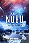 Taken to Nobu (Xiveri Mates #2)