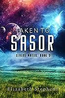Taken to Sasor (Xiveri Mates #3)