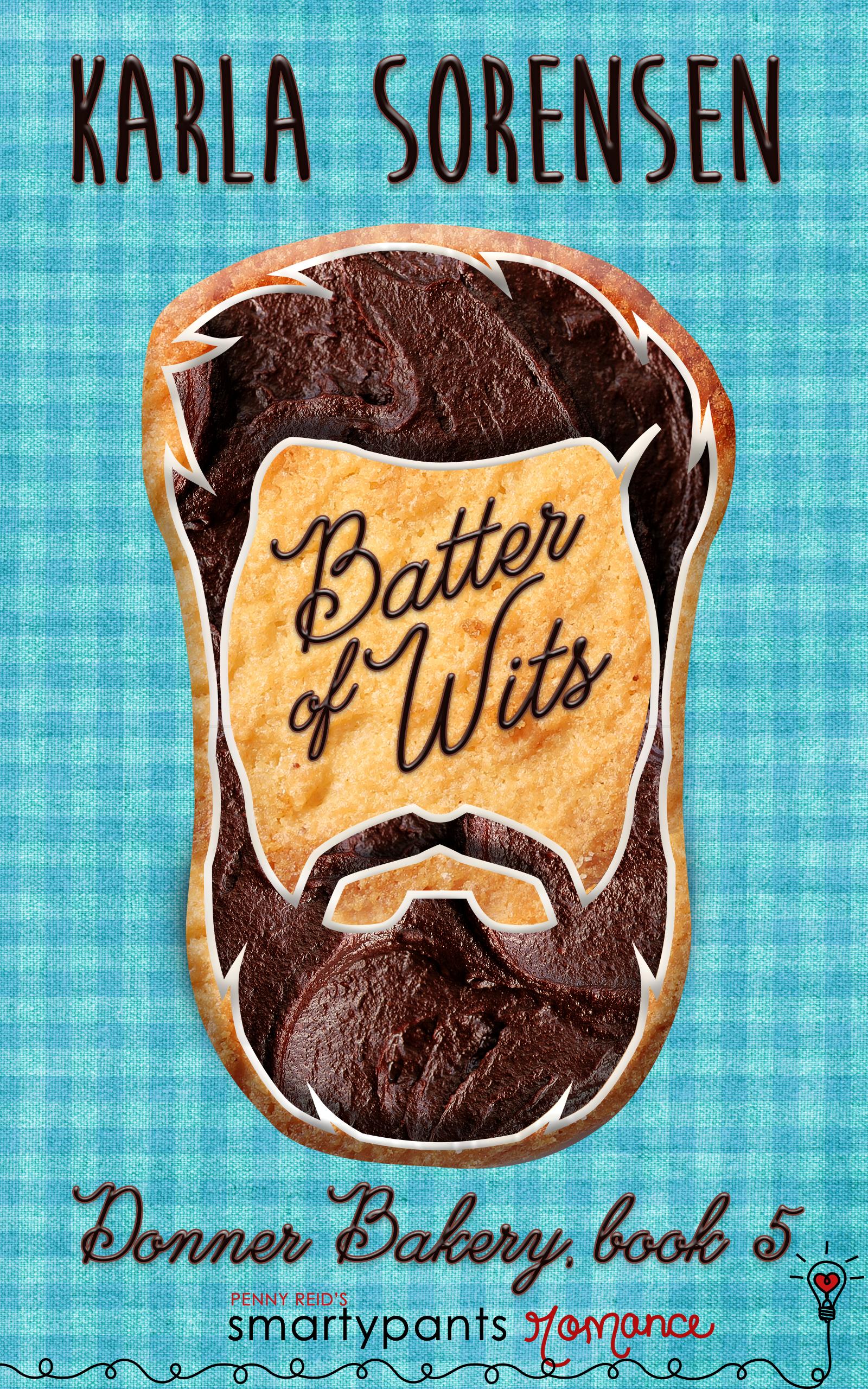 Batter of Wits (Donner Bakery 5) - Karla Sorensen