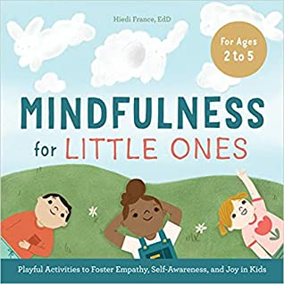Mindfulness for Little Ones by Hiedi France