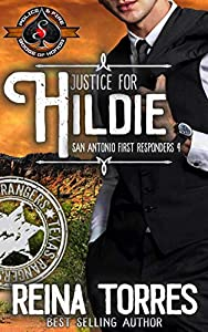Justice for Hildie (Police and Fire: Operation Alpha / San Antonio First Responders Book 4)