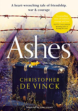 Ashes: A heart-wrenching tale of friendship, war and courage.