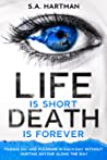 Book cover for Life is Short, Death is Forever
