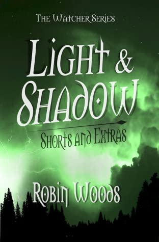Light & Shadow: The Watcher Series Shorts and Extras (Watcher #6)