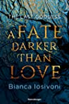 A Fate Darker than Love (Last Goddess, #1)