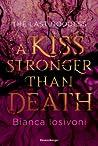 A Kiss Stronger Than Death (Last Goddess, #2)