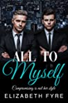 All To Myself: Compromising is not her style - a BWWM MFM office romance short story (one hour read)