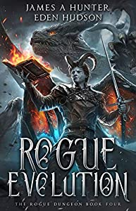 Rogue Evolution (The Rogue Dungeon, #4)