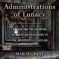 Administrations of Lunacy: A Story of Racism and Psychiatry at the Milledgeville Asylum