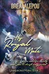 His Royal Mate (Unexpected Mates #2)