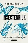 Insectenrijk: het grootse leven van kleine beestjes
