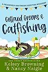 Collard Greens and Catfishing (Seasoned Southern Sleuths, #2)