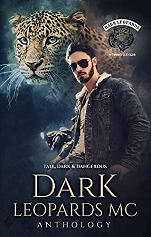 Dark Leopards MC: Tall, Dark & Dangerous