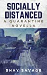Socially Distanced by Shay Savage