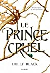 Le Prince cruel by Holly Black