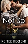 Not So Far (Love Grows series, Book 3)