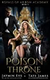 Poison Throne (Royals of Arbon Academy, #3)