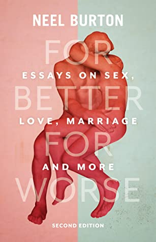 For Better For Worse: Essays on Sex, Love, Marriage, and More