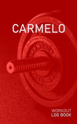 Carmelo: Blank Daily Health Fitness Workout Log Book - Track Exercise Type, Sets, Reps, Weight, Cardio, Calories, Distance & Time - Record Stretches Warmup Cooldown & Water Intake - Personalized First Name Initial C Red Dumbbell Cover